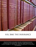H R 5840, the Insurance, , 124053860X