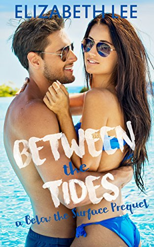 Between the Tides: A Below the Surface Prequel by [Lee, Elizabeth]