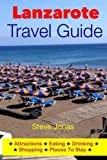 Lanzarote Travel Guide-Attractions, Eating, Drinking, Shopping & Places To Stay