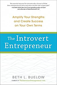 The Introvert Entrepreneur: Amplify Your Strengths and Create Success on Your Own Terms by Perigee Books