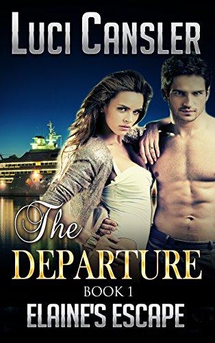 The Departure: Elaine's Escape Book 1: Billionaire Erotic Romance