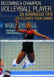 Championship Productions VD-02440 Becoming A Champion Volleyball Player: 50 Advanced Tips to Elevate Your Game