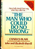 The Man Who Could Do No Wrong, Charles E. Blair and John L. Sherrill, 0912376716
