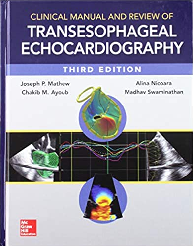 Clinical Manual and Review of Transesophageal Echocardiography, 3rd Edition