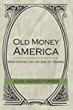 Old Money America, John Forbes, 1450202780