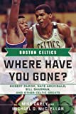 Boston Celtics - Where Have You Gone?, Mike Carey and Michael D. McClellan, 1613210620