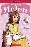 #9: A Girl Named Helen: The True Story of Helen Keller (American Girl: A Girl Named)