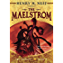 The Maelstrom: Book Four of The Tapestry