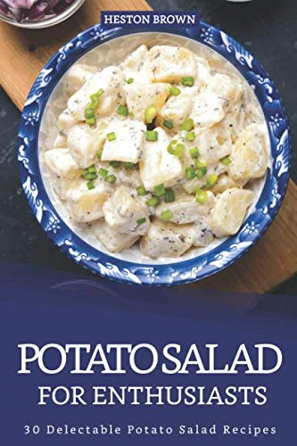 Potato Salad for Enthusiasts: 30 Delectable Potato Salad Recipes