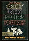 Great Latin Sports Figures, Jerry Izenberg, 0385111177