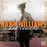 Hank Williams: The Lost Concerts: Limited Collector's Edition