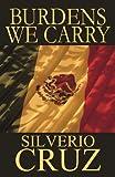 Burdens We Carry, Silverio Cruz, 1456027883