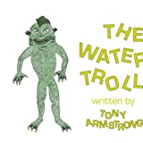 The Water Troll, Tony Armstrong, 1438919255