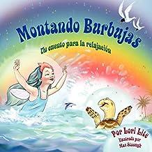 Montando Burbujas: Un cuento para la relajación diseñada para enseñar a los niños técnicas de