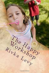 The Happy Workshop: An 8 week journey to real, lasting happiness Paperback