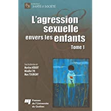 L'agression sexuelle envers les enfants - Tome 1 (French Edition)