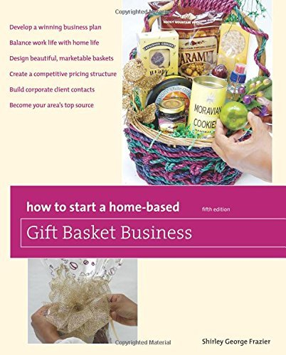 How to Start a Home-Based Gift Basket Business (Home-Based Business Series) by Shirley Frazier (2010-07-13)
