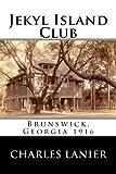 Jekyl Island Club: Brunswick, Georgia 1916