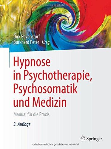 Hypnose in Psychotherapie, Psychosomatik und Medizin: Manual fur die Praxis  (Tapa Dura)
