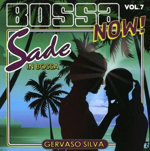 Bossa Now 7: Sade in Bossa