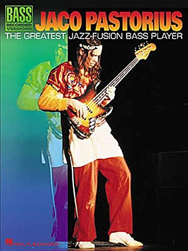 Jaco Pastorius Sheet Music - Jaco Pastorius: The Greatest Jazz-Fusion Bass Player (Bass Recorded Versions with TAB)