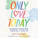 Only Love Today | Rachel Macy Stafford