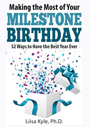 Making the Most of Your Milestone Birthday