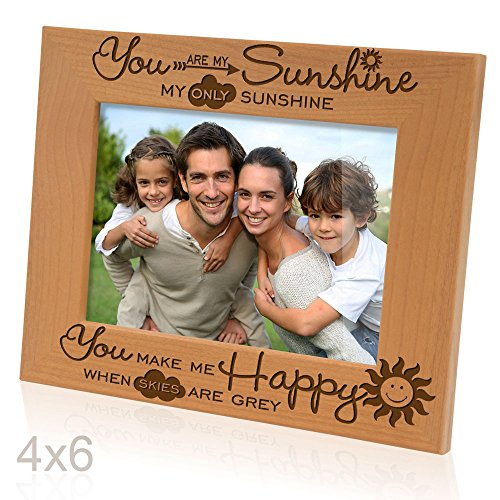 - Kate Posh - You are my Sunshine, my only Sunshine, You make me Happy, when skies are grey - Engraved Solid Wood Picture Frame (4x6 Horizontal)