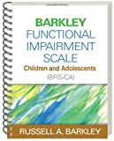 Barkley Functional Impairment Scale--Children and Adolescents (BFIS-CA), Barkley, Russell A., 1462503950