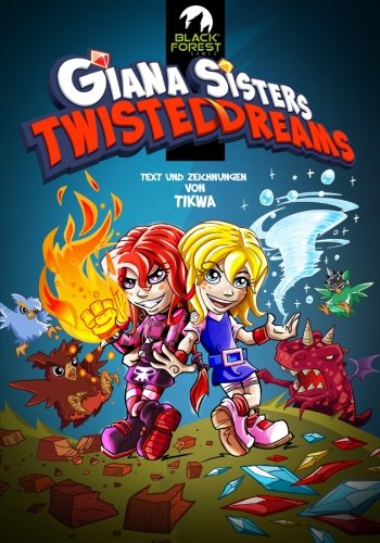 Giana Sisters: Twisted Dreams  [Neumann, Mathias Tikwa] (Tapa Blanda)