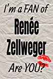 I m a FAN of Renée Zellweger Are YOU? creative writing lined journal (Actors series)