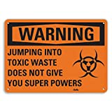 PetKa Signs and Graphics PKFO-0062-NA_10x7''Jumping into Toxic Waste does not give you super powers'' Aluminum Sign, 10'' x 7''