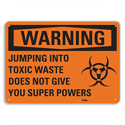 PetKa Signs and Graphics PKFO-0062-NA_10x7''Jumping into Toxic Waste does not give you super powers'' Aluminum Sign, 10'' x 7'' by Petka Signs and Graphics