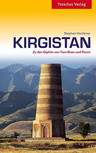 Kirgistan: Zu den Gipfeln von Tien-Schan und Pamir (Trescher-Reihe Reisen)