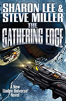 The Gathering Edge (Liaden Universe Book 20) by [Lee, Sharon, Miller, Steve]