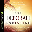 The Deborah Anointing: Embracing the Call to be a Woman of Wisdom and Discernment Audiobook by Michelle McClain-Walters Narrated by Bernadette Simms