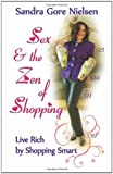 Sex and the Zen of Shopping (Color Edition), Sandra Gore Nielsen, 0984279903