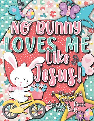 No Bunny Loves Me Like Jesus! Christian Easter Books for Kids: Easter Gifts for Kids