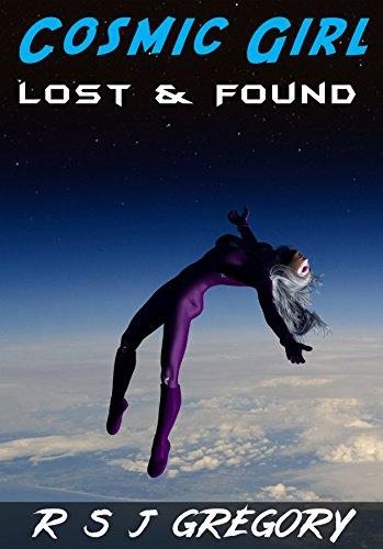 Cosmic Girl: Lost & Found: A Superhero Novel