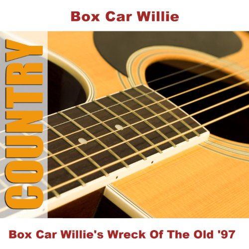 Box Car Willie's Wreck Of The Old '97