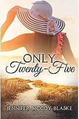 Only Twenty-Five Paperback