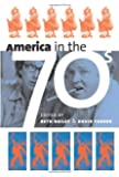 America in the Seventies (Culture America (Paperback))