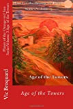 Planet of the Orange-Red Sun Series Volume 3 Age of the Towers, Vic Broquard, 1941415202