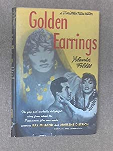 Hardcover Golden Earrings ( Forum Paramount Motion Picture Edition with Ray Milland & Marlene Dietrich on Cover ) Book