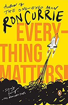 Everything Matters!: A Novel by [Currie Jr., Ron]