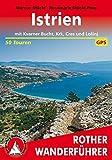 Istrien: Mit Kvarner-Bucht, Krk, Cres und Losinj. 50 Touren. Mit GPS-Tracks. (Rother Wanderführer)