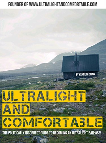 Ultralight and Comfortable: The politically incorrect guide to becoming an ultralight bad-ass!]()