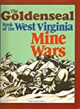 The GoldenSeal Book of the West Virginia Mine Wars, , 0929521579