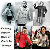 Knitting Pattern Book of Coats For Women