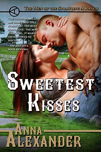 Sweetest Kisses (Men of the Sprawling A Ranch Book (Sweetest Kiss)
